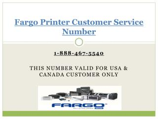 1-888-467-5540 Fargo Printer Customer Service