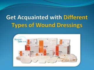 Get Acquainted with Different Types of Wound Dressings