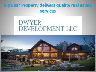 Big Bear Property delivers quality real estate services