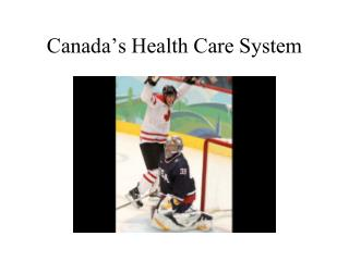 Canada s Health Care System