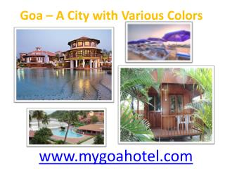 Goa Resorts � A City with Various Colors