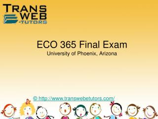 ECO 365 Final Exam : ECO 365 Final Exam Answers | Transweb E Tutors