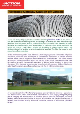 Perforated metal is a sort of sheet metal normally made with styles of perforating