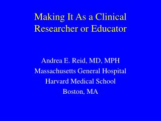 Making It As a Clinical Researcher or Educator