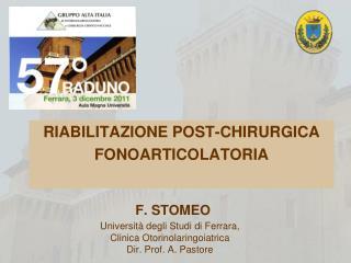 F. STOMEO  Universit  degli Studi di Ferrara,  Clinica Otorinolaringoiatrica Dir. Prof. A. Pastore