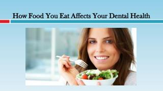 How Food You Eat Affects Your Dental Health