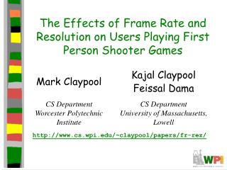 The Effects of Frame Rate and Resolution on Users Playing First Person Shooter Games