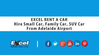 Hire Small Car, Family Car, SUV Car from Adelaide Airport - EXCEL RENT A CAR