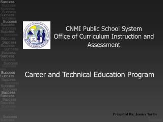 CNMI Public School System Office of Curriculum Instruction and Assessment