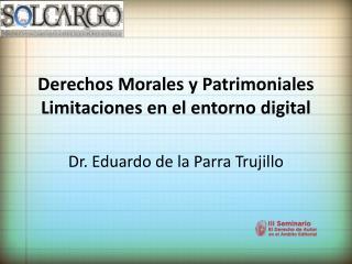 Derechos Morales y Patrimoniales Limitaciones en el entorno digital