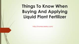 Things To Know When Buying And Applying Liquid Plant Fertilizer