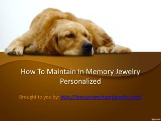 How To Maintain In Memory Jewelry Personalized