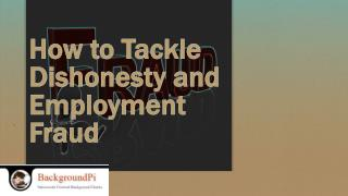 How to Tackle Dishonesty and Employment Fraud
