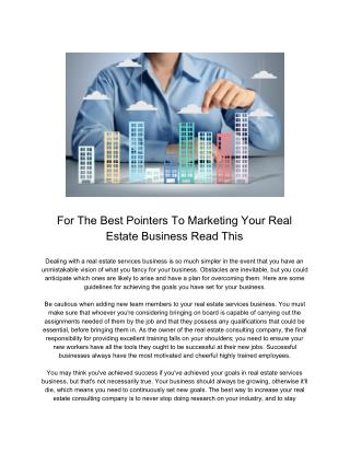 For The Best Pointers To Marketing Your Real Estate Business Read This