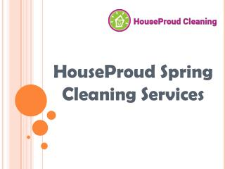 HouseProud Spring Cleaning Services