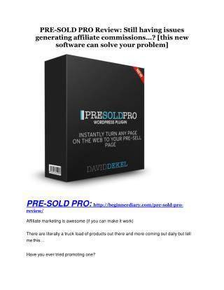 PRE-SOLD PRO review-- PRE-SOLD PRO (SECRET) bonuses