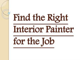 Things that Helps to Find the Right Interior Painter for the Job