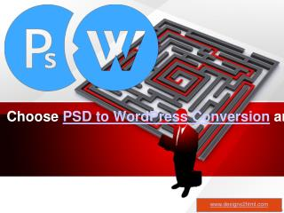 Choose PSD to WordPress Conversion and Develop an Efficient Website