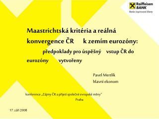 Konference  Z jmy CR a prijet  spolecn  evropsk  meny  Praha
