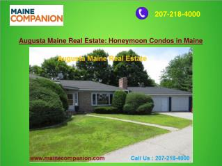 Augusta Maine Real Estate: Honeymoon Condos in Maine