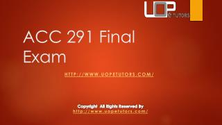 ACC 291 Final Exam :  Acc 291 Week 5 Final Exam Answers - UOP E Tutors