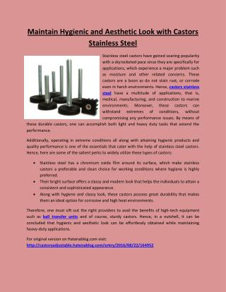 Maintain hygienic and aesthetic look with castors stainless steel