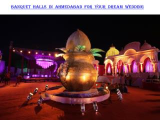 Banquet halls in Ahmedabad for your dream wedding