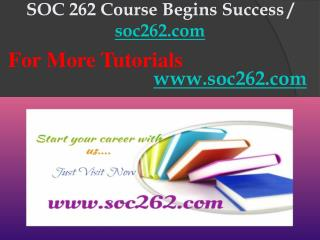SOC 262 Course Begins Success / soc262dotcom