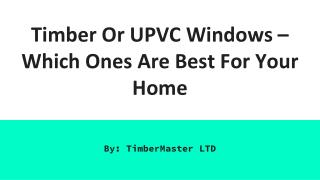 Timber Or UPVC Windows � Which Ones Are Best For Your Home
