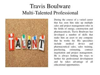 Travis Boulware Multi-Talented Professional
