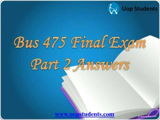 BUS 475 Capstone Final Examination Part 2 | Capstone Final Exam Part 2 BUS 475 | UOP Students