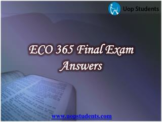 ECO 365 Final Exam - ECO 365 Final Exam Questions with Answers | UOP Students