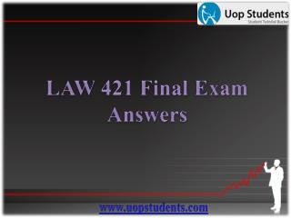 LAW 421 Final Exam - Law 421 Final Exam Octotutor @UOP Students