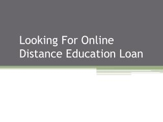 Looking For Online Distance Education Loan