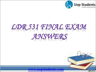 LDR 531 Final Exam : LDR 531 Organizational Leadership Final Exam Answers - UOP Students