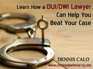 Hire the Best DUI/DWI Lawyer in NJ to Defend Your Case