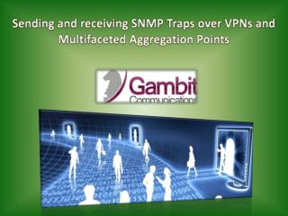 Sending and Receiving SNMP Traps over VPNs and Multifaceted Aggregation Points