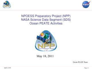 NPOESS Preparatory Project NPP  NASA Science Data Segment SDS  Ocean PEATE Activities