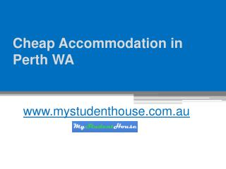 Cheap Accommodation in Perth WA - www.mystudenthouse.com.au