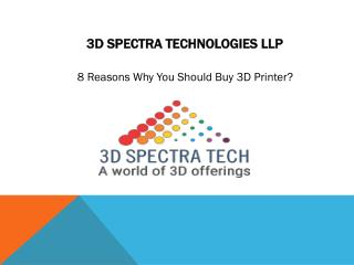 8 reasons why you should buy 3D printer?
