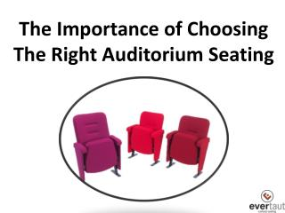 The Importance of Choosing The Right Auditorium Seating