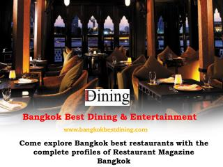 Come explore Bangkok best restaurants with the complete profiles of restaurant magazine Bangkok