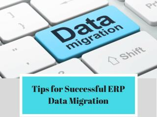 Tips for Successful ERP Data Migration