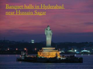 Banquet halls in Hyderabad near Hussain Sagar