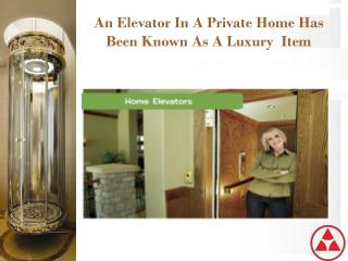 An Elevator In A Private Home Has Been Known As A Luxury  Item