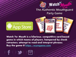 Watch Ya' Mouth - The Authentic Mouthguard Party Game