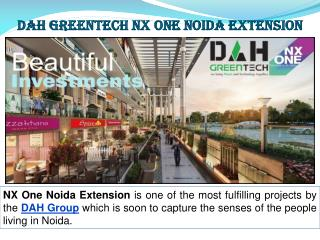 DAH Greentech NX One Noida Extension
