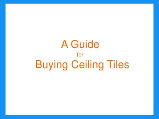 A Guide for Buying Acoustic Ceiling Tiles