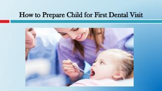 How to Prepare Child for First Dental Visit