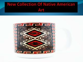 New Collection Of Native American Art